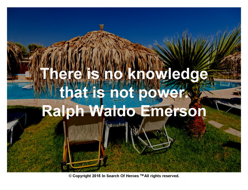 There is no knowledge that is not power. Ralph Waldo Emerson