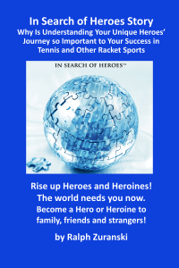 Journey So Important To Your Success In Tennis and Other Racket Sports? (In Search of Heroes Stories Book 6) Kindle Edition